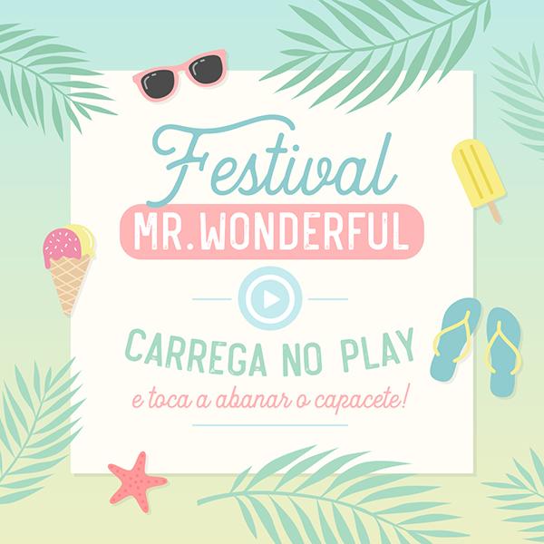Preparado para seres teletransportado para um autêntico festival com a playlist da Mr.Wonderful? Let's go!