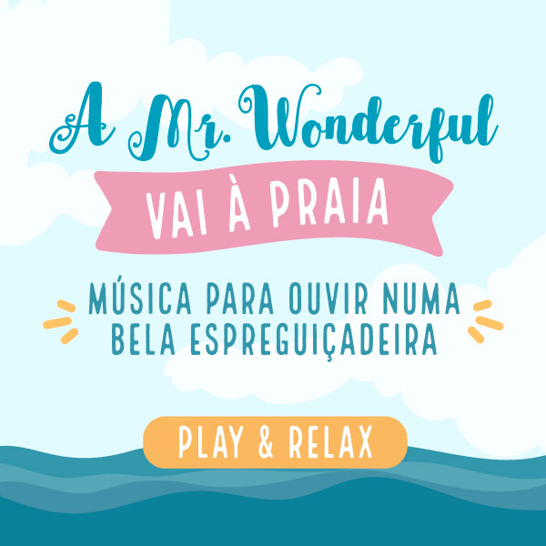 Mais música para os teus ouvidos! A Mr. Wonderful vai à praia e tu vens connosco!